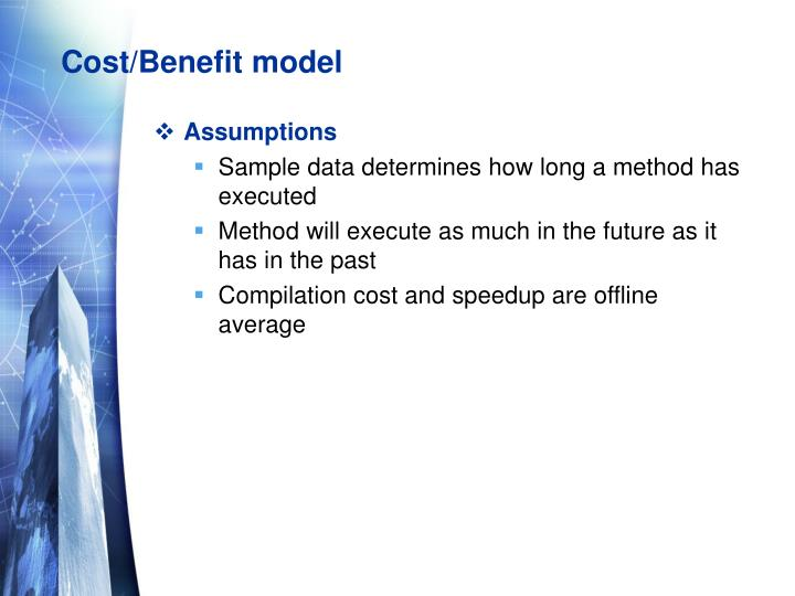 Cost/Benefit model
