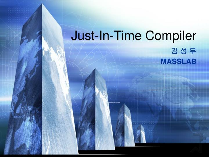 Just in time compiler