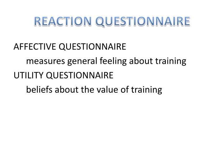 REACTION QUESTIONNAIRE