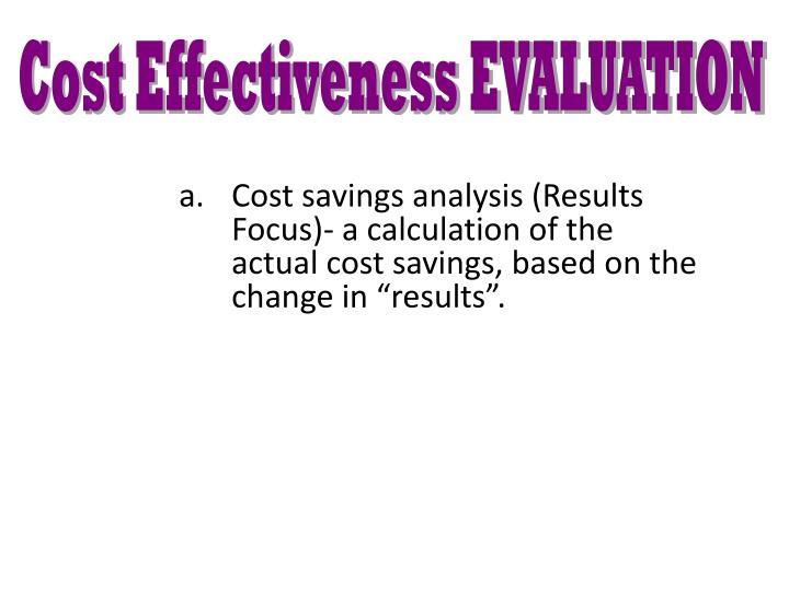 Cost Effectiveness EVALUATION