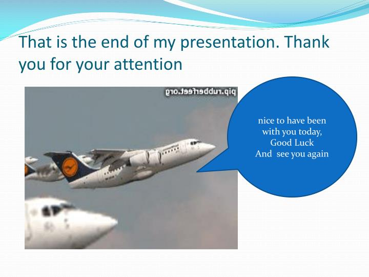 That is the end of my presentation. Thank you for your attention