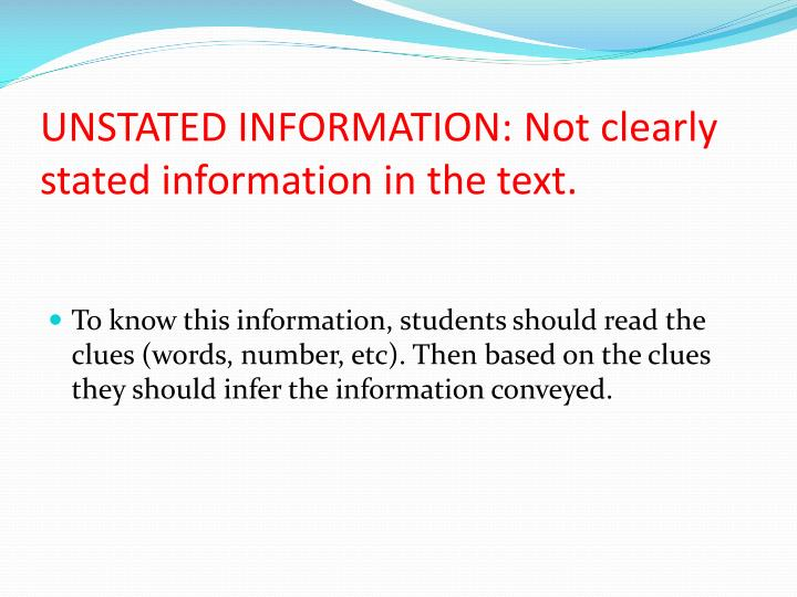 UNSTATED INFORMATION: Not clearly stated information in the text.