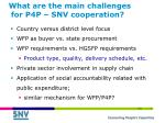 what are the main challenges for p4p snv cooperation