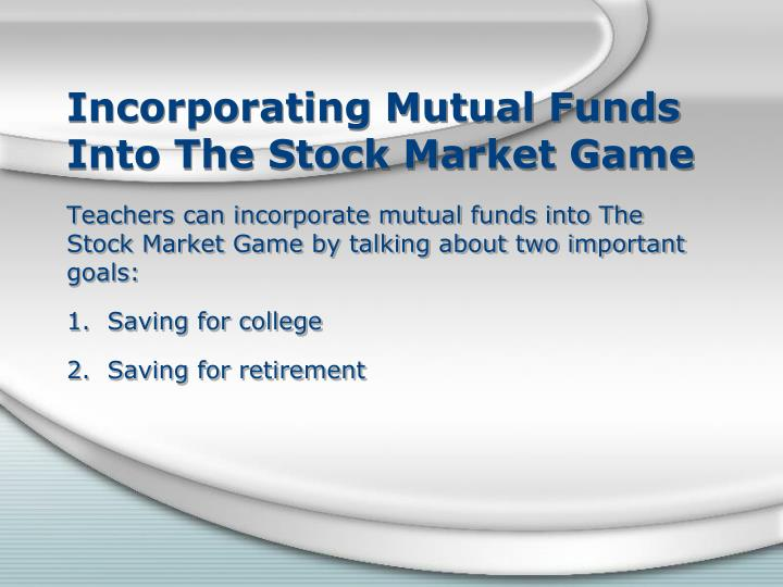 Incorporating Mutual Funds Into The Stock Market Game