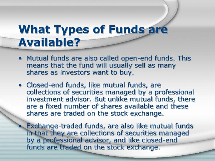 What Types of Funds are Available?