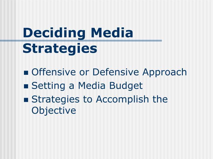 Deciding Media Strategies