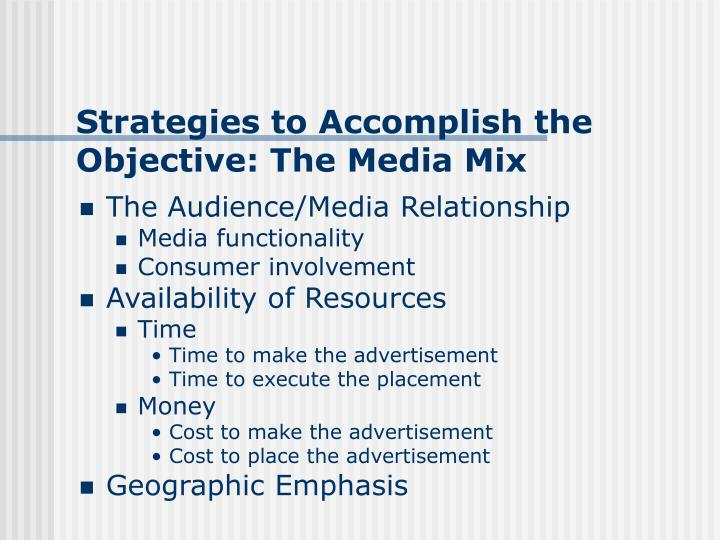 Strategies to Accomplish the Objective: The Media Mix