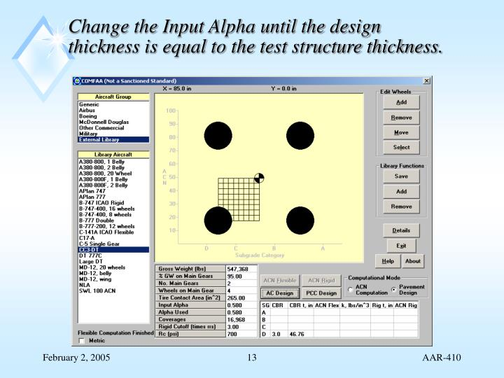 Change the Input Alpha until the design thickness is equal to the test structure thickness.