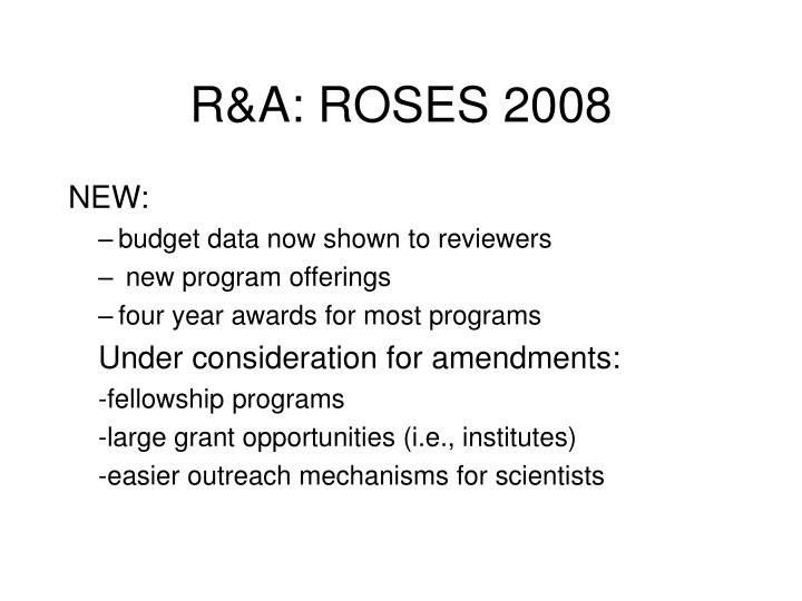 R&A: ROSES 2008