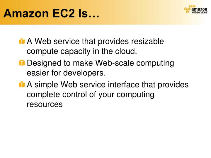 Amazon EC2 Is…
