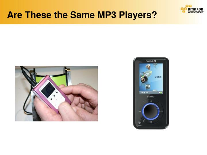 Are These the Same MP3 Players?