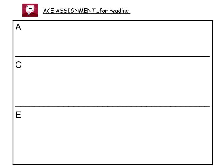 ACE ASSIGNMENT…for reading