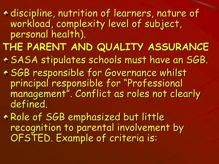 discipline, nutrition of learners, nature of workload, complexity level of subject, personal health).