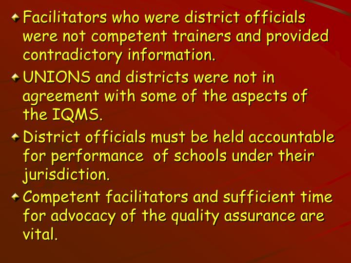 Facilitators who were district officials were not competent trainers and provided contradictory information.