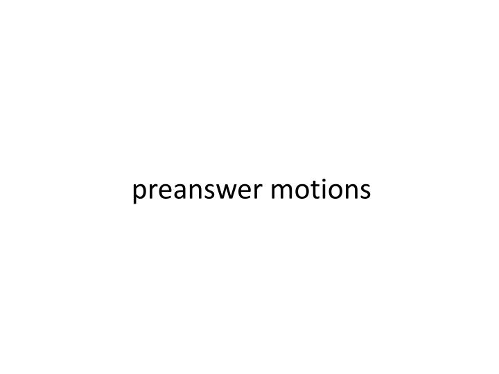 preanswer motions