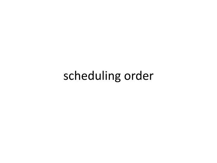 scheduling order