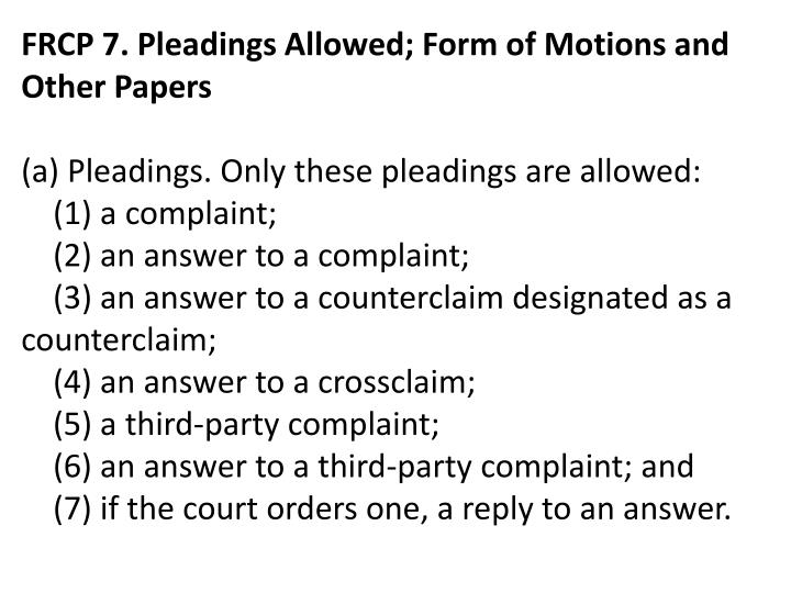 FRCP 7. Pleadings Allowed; Form of Motions and Other Papers