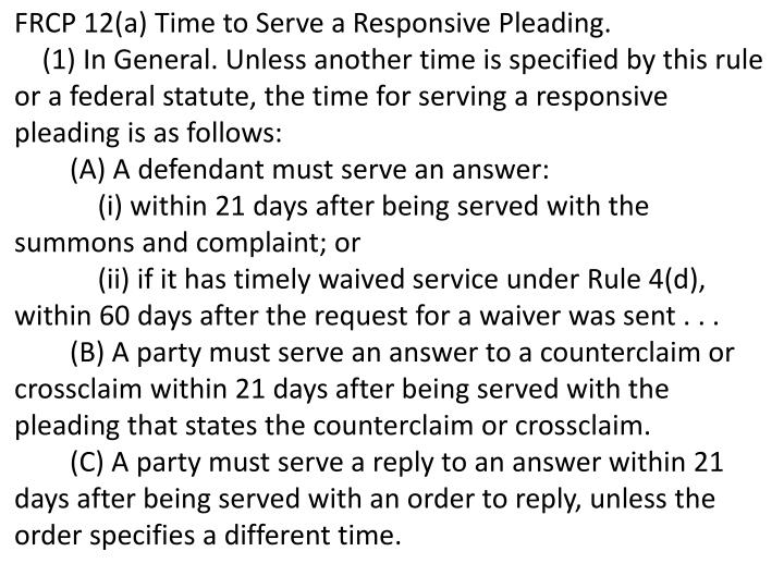 FRCP 12(a) Time to Serve a Responsive Pleading.