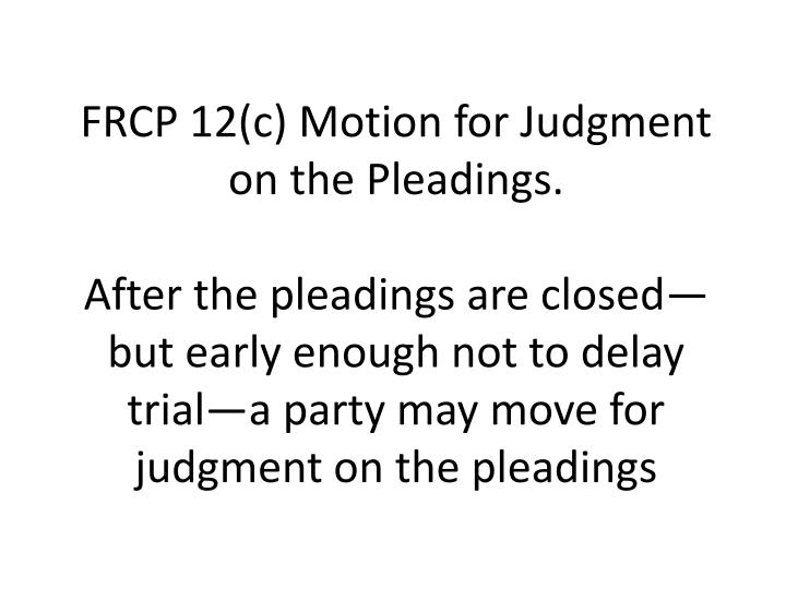 FRCP 12(c) Motion for Judgment on the Pleadings.