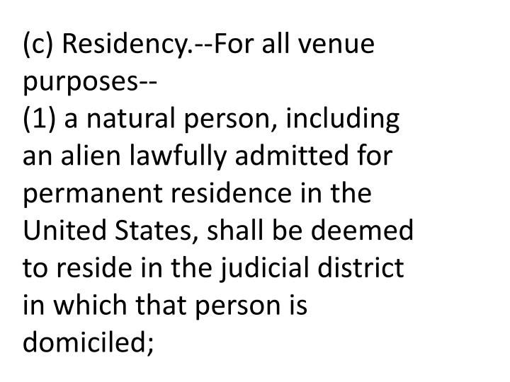 (c) Residency.--For all venue purposes--