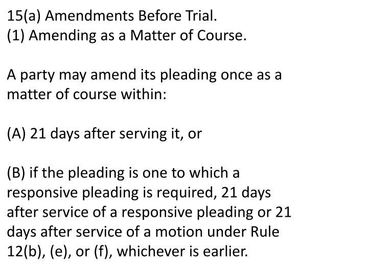 15(a) Amendments Before Trial.