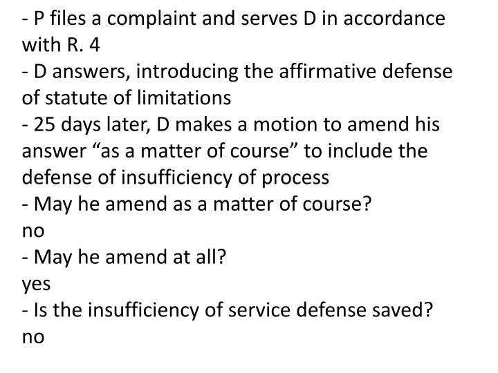 - P files a complaint and serves D in accordance with R. 4