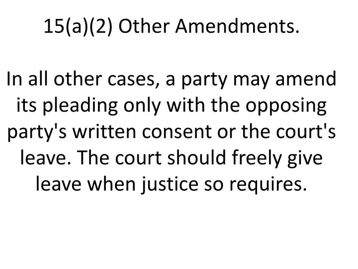 15(a)(2) Other Amendments.