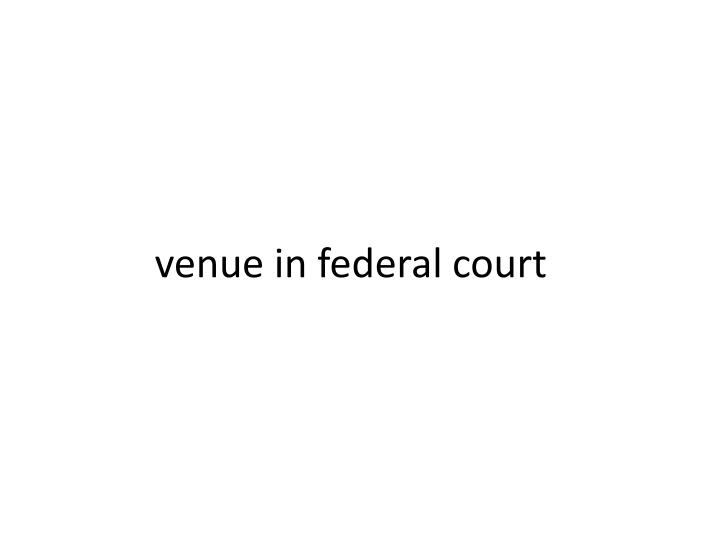 venue in federal court