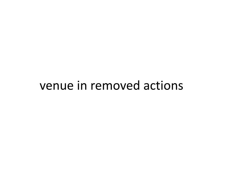 venue in removed actions