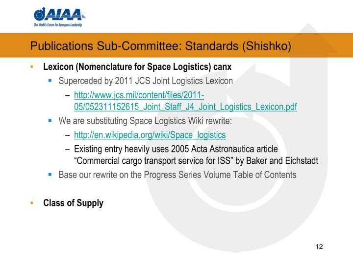 Publications Sub-Committee: Standards (Shishko)