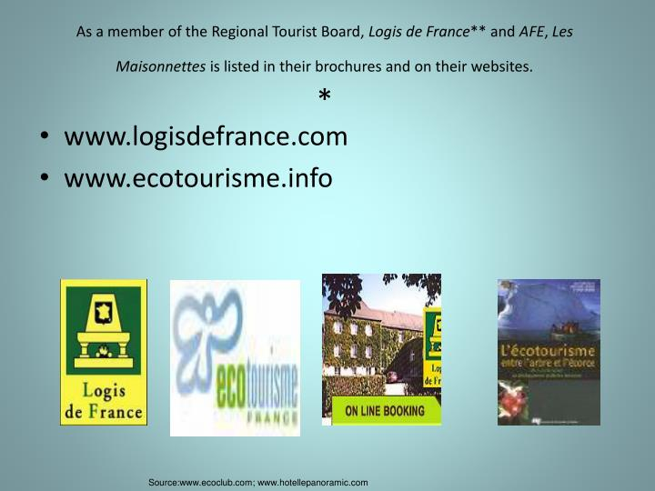 As a member of the Regional Tourist Board,