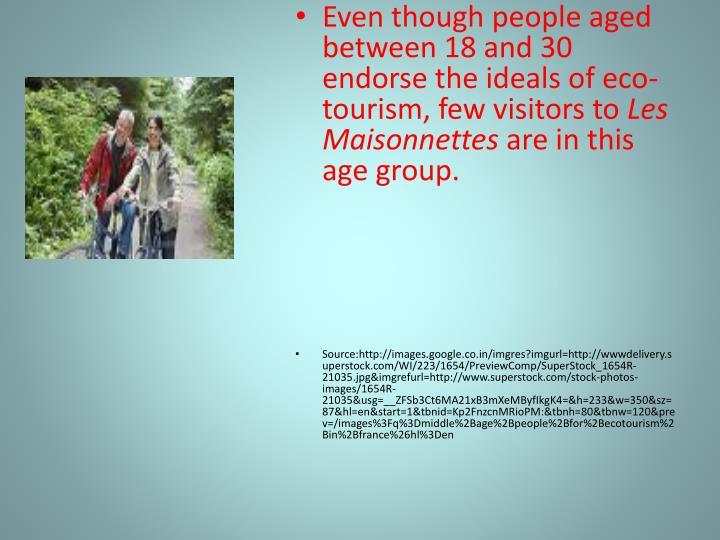 Even though people aged between 18 and 30 endorse the ideals of eco-tourism, few visitors to