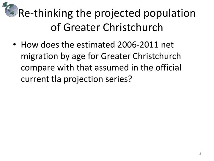Re thinking the projected population of greater christchurch