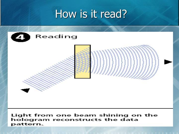 How is it read?