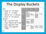 the display buckets