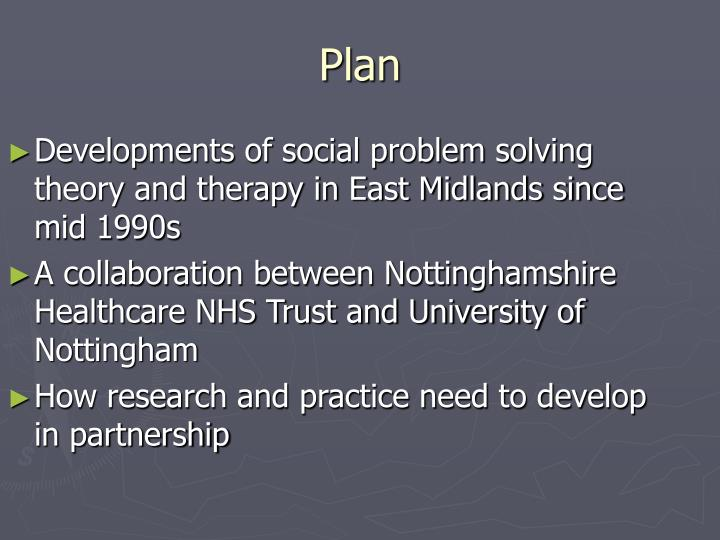 Developments of social problem solving theory and therapy in East Midlands since mid 1990s