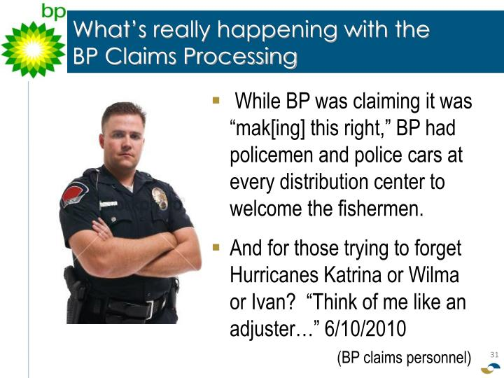 What's really happening with the         BP Claims Processing