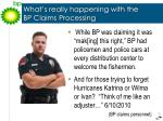 what s really happening with the bp claims processing
