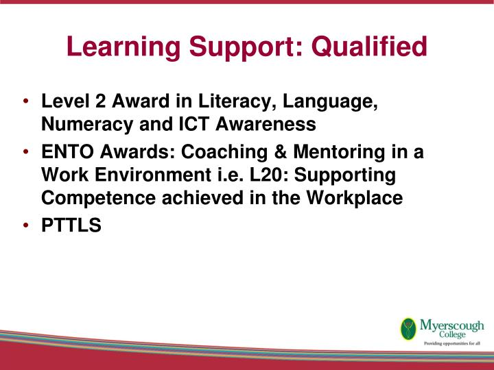 Learning Support: Qualified