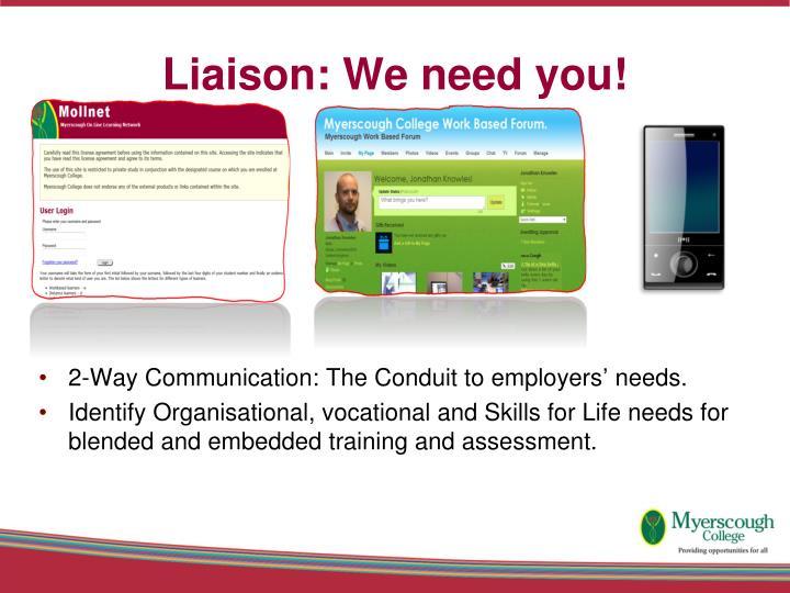 Liaison: We need you!