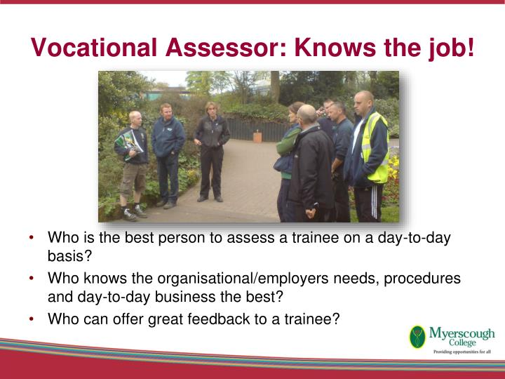 Vocational Assessor: Knows the job!