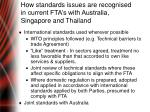 how standards issues are recognised in current fta s with australia singapore and thailand