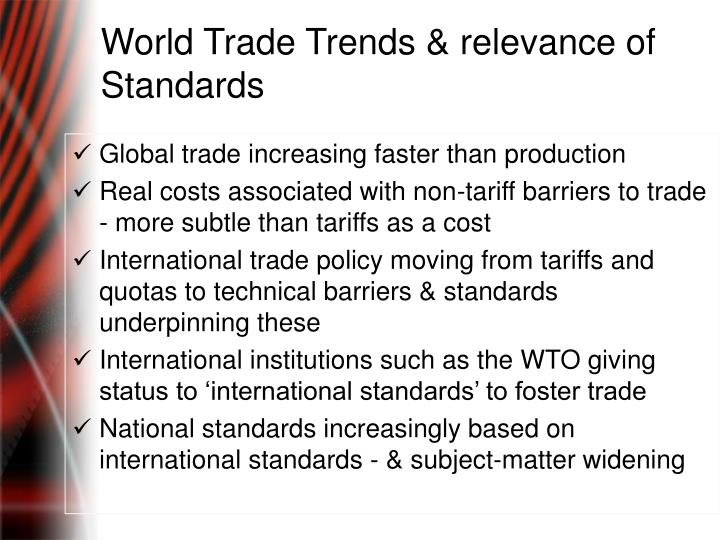 World Trade Trends & relevance of  Standards