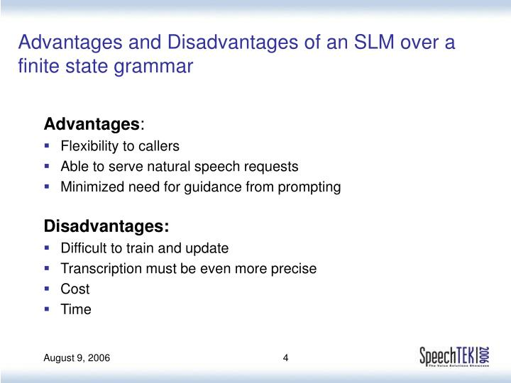 Advantages and Disadvantages of an SLM over a finite state grammar