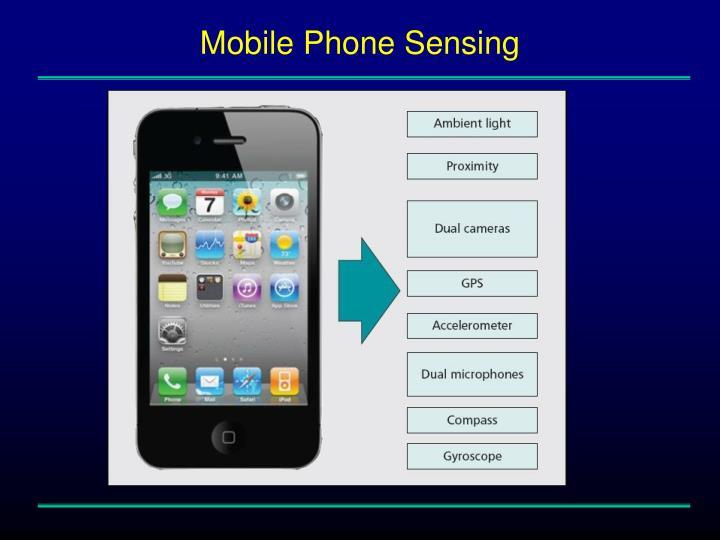 Mobile Phone Sensing