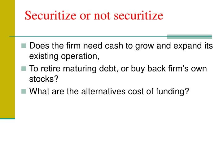 Securitize or not securitize
