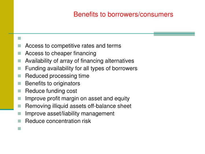 Benefits to borrowers/consumers
