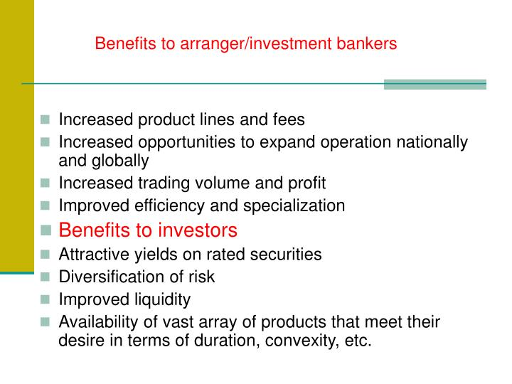 Benefits to arranger/investment bankers