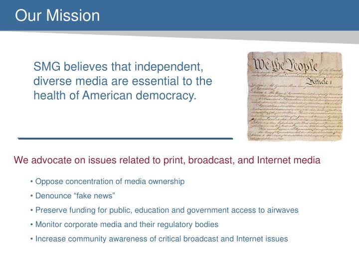 SMG believes that independent, diverse media are essential to the health of American democracy.