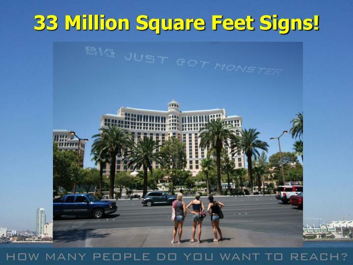 33 Million Square Feet Signs!